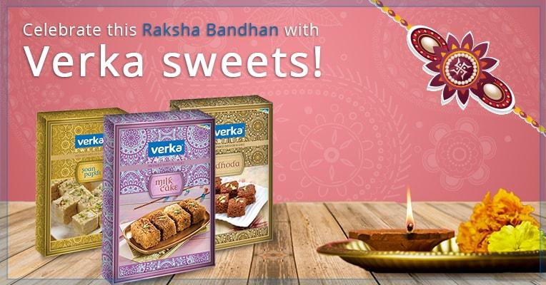 Enrich the joy of Raksha Bandhan with Verka sweets!