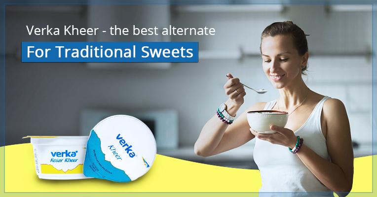 Verka Kheer – The Best Alternate for Traditional Sweets & Creamy Desserts