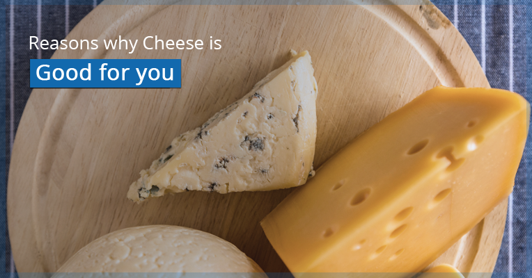 Reasons why Cheese is good for you