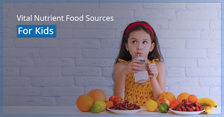 Vital Nutrient Food Sources for Kids